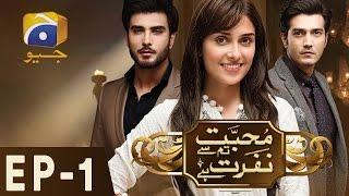 Mohabbat Tum Se Nafrat Hai - Episode 1 | Har Pal Geo