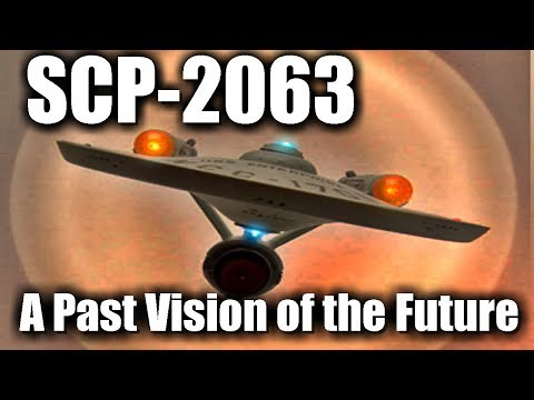 SCP-2063 A Past Vision of the Future | Object Class Euclid | Star Trek scp
