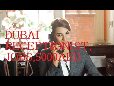 jobs in Dubai for Receptionist and cashier  with FREE VISA 2017.
