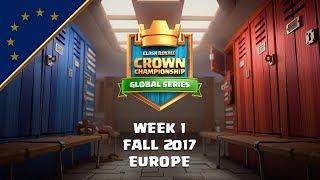 Clash Royale: Crown Championship EU Top 10 - Week One | Fall 2017 Season