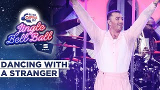 Sam Smith - Dancing With a Stranger (Live at Capital's Jingle Bell Ball 2019)   Capital