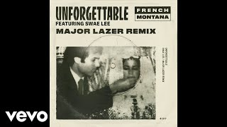 French Montana - Unforgettable (Major Lazer Remix) (Audio) ft. Swae Lee