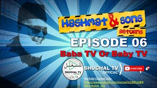 Hashmat & Sons Returns – Episode 06 (Baby TV Or Baba TV) – 09 May 2020 – Shughal TV Official - THF