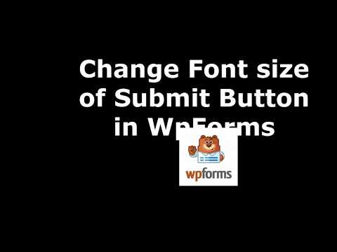 Trick to Set Submit Button Font Size in WpForms