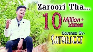 Zaroori Tha    Rahat Fateh Ali Khan    Cover    Satyajeet