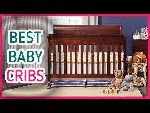 Best Baby Cribs 2017 & 2018 - Top 5 Cribs Reviews