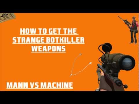 TF2: How to get the Botkiller Weapons (Mann vs Machine)