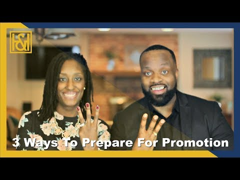 3 Ways To Prepare For Promotion