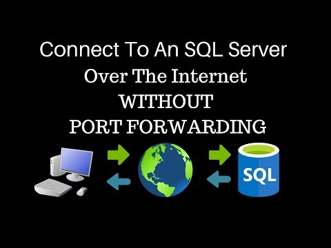How To Connect To An SQL Server Over The Internet WITHOUT Port Forwarding
