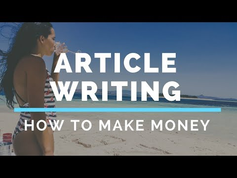 How to make money Writing  Articles - Make Money Online 2018