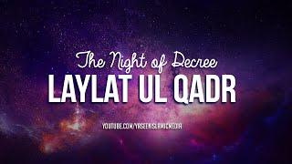 Virtues of Laylat Ul Qadr - The Night of Decree - Yaseen Media