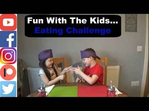 Fun With The Kids...Eating Challenge