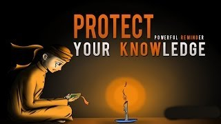 Protect Your Knowledge ᴴᴰ - Powerful Reminder