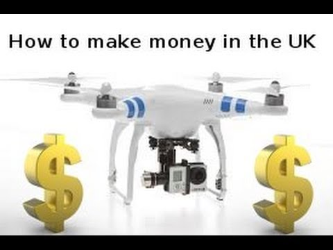 For UK Phantom flyers - how to legally earn money with your uav, drone, quadcopter