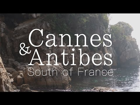 Cannes & Antibes - South of France