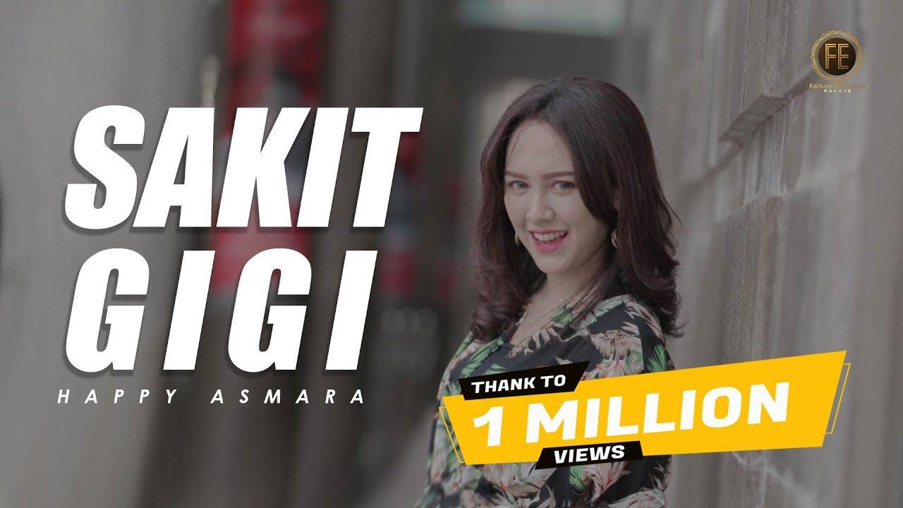 Download HAPPY ASMARA - SAKIT GIGI [ Remix Version ] ( Official Music Video ) MP3 Gratis
