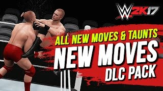 WWE 2K17 New Moves DLC Pack: All New Moves & Taunts! #WWE2K17