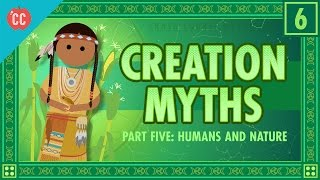Humans and Nature and Creation: Crash Course Mythology #6