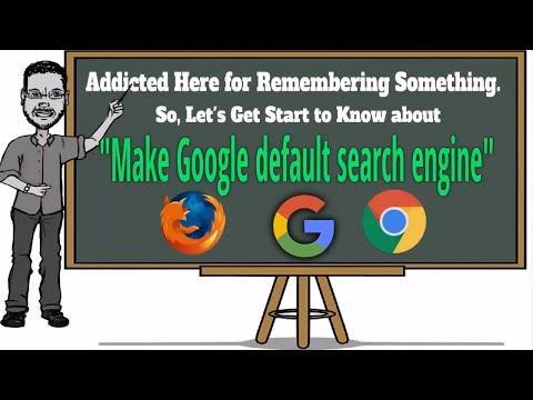 Make Google My Default Search Engine in Chrome Firefox