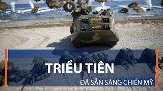 Triều Tiên đã sẵn sàng chiến Mỹ | VTC1