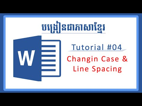 Microsoft Word 2013 - 4. Changing Case and Line Spacing , KhmerTech++