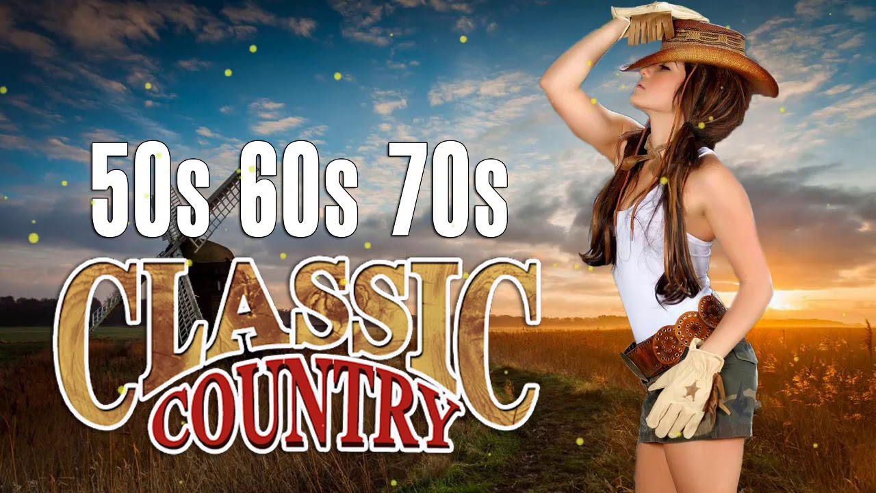 Best Classic Country Songs of 50's 60's 70's - Old Country Music Playlist - Top Country Songs 2020