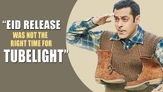 """Salman Khan: """"Eid Release Was Not The Right Time For Tubelight"""""""