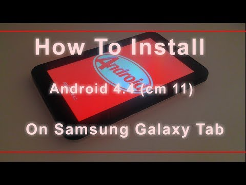 install android 4.4 on galaxy tab p1000 (cm11)(easy way)