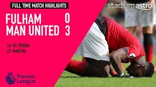 Fulham 0 - 3 Manchester United   EPL Highlights   Astro SuperSport