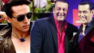 Tiger Shroff follows Salman Khan, Salman Khan wants Sanjay Dutt in