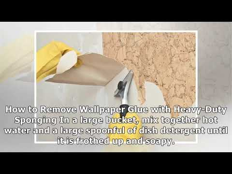 DIY Tips For How To Remove Wallpaper Glue
