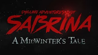 Download Chilling Adventures of Sabrina: A Midwinter's Tale Trailer Breakdown! Video