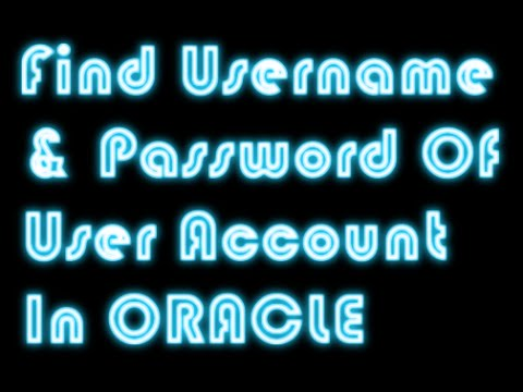 How2Find Username and Password of User Account in Oracle Database