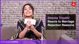 Gone Kesh Movie: Actress Shweta Tripathi reacts to reasons why girls get rejected for marriage