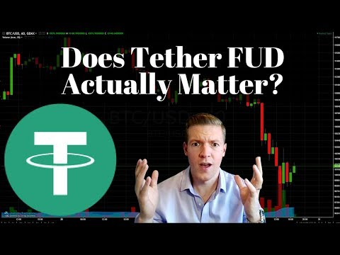 Tether FUD - Does it actually matter? Both sides discussed