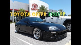 How much did Toyota offer for my 800hp Supra ??