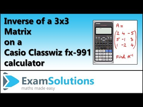 Inverse Matrices on a Casio ClassWiz Calculator | ExamSolutions - maths problems answered