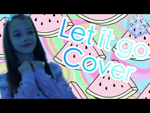Let It Go Cover!