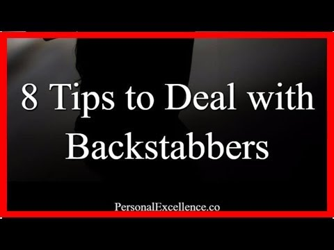 Backstabber guide: 8 tips to deal with backstabbers