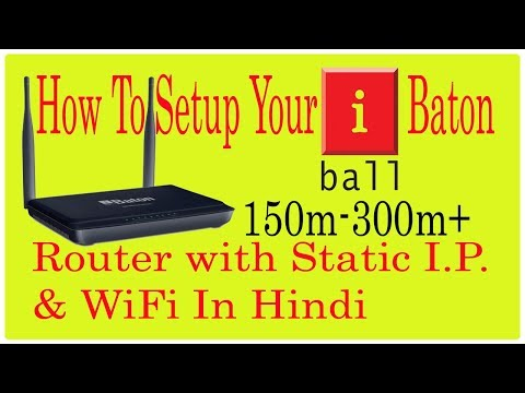 How To Setup iball Baton Router with Static I.P.  & WiFi In Hindi[By Inchanji Technical]