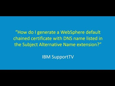 How to generate a WebSphere default chained cert with DNS name in the SubjectAltname?
