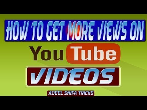 How to Get More Views on Your YouTube Videos 2018 In Hindi/Urdu