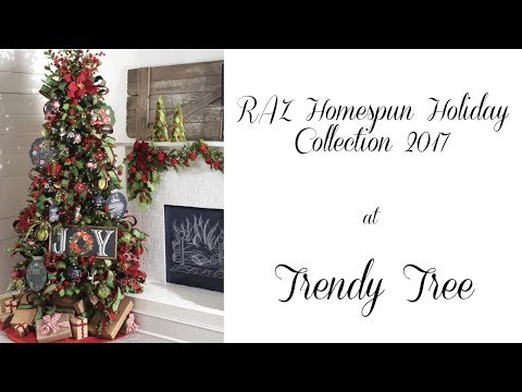 2017 RAZ Homespun Holiday Collection at Trendy Tree