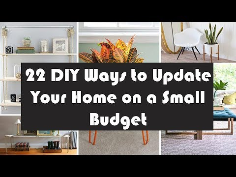 22 DIY Ways To Update Your Home On A Small Udget
