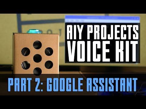 Google AIY Voice Kit How-To | Part 2: Google Assistant SDK