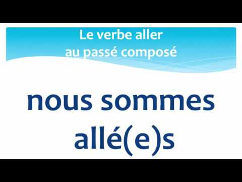The verb to go in French, past tense (1) - Le verbe aller en français au passé composé