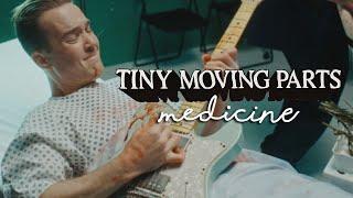 Download Tiny Moving Parts - Medicine Video