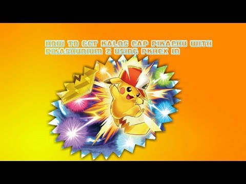 How to get ash pikachu with kalos cap in pokemon moon using pkhex for citra users