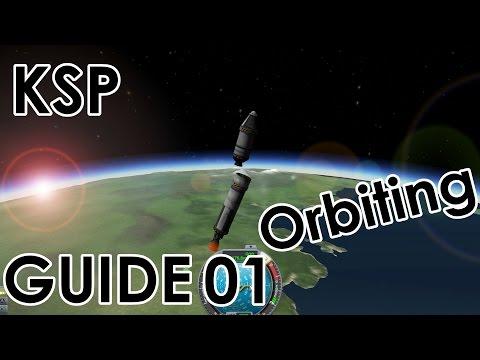 KSP Kerbal Space Program Orbiting Guide - Get into Orbit Tutorial