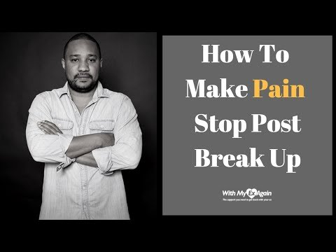 How To Make The Pain Stop After A Break Up